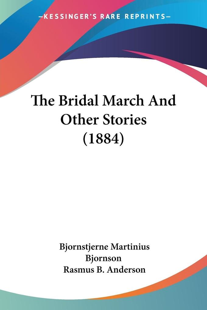 The Bridal March And Other Stories (1884) als Taschenbuch