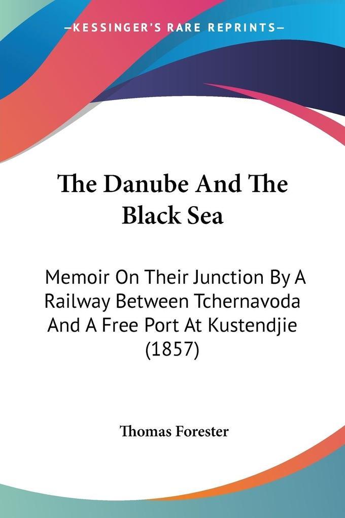 The Danube And The Black Sea als Taschenbuch