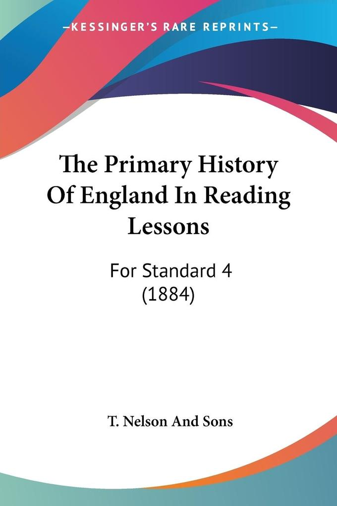 The Primary History Of England In Reading Lessons als Taschenbuch