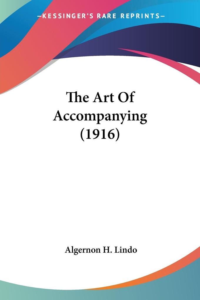 The Art Of Accompanying (1916) als Taschenbuch