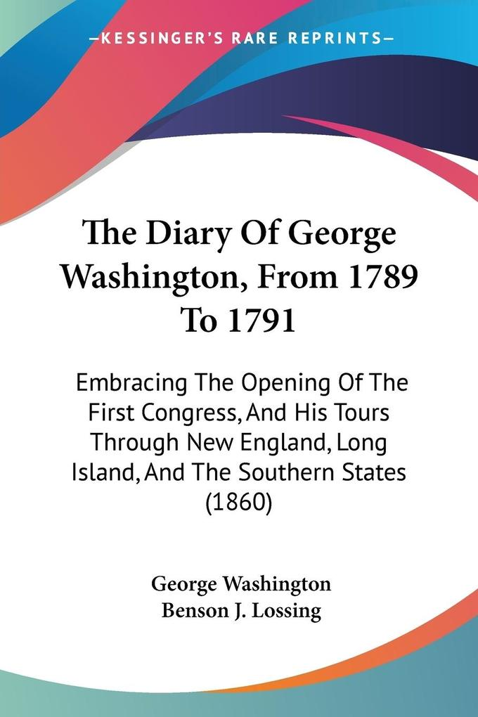 The Diary Of George Washington, From 1789 To 1791 als Taschenbuch