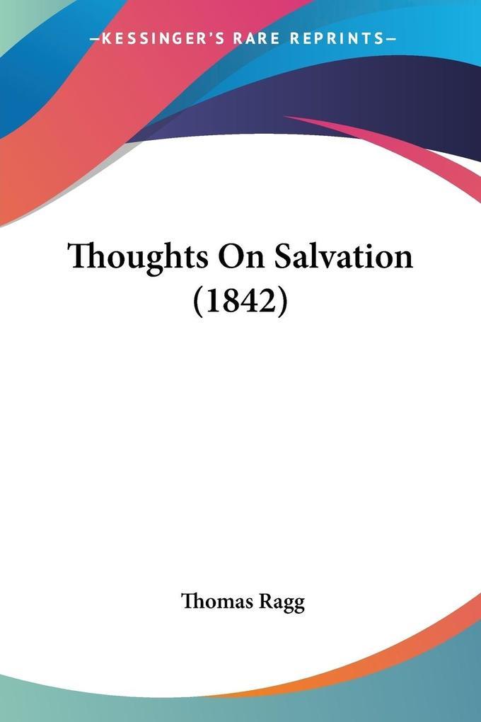 Thoughts On Salvation (1842) als Taschenbuch