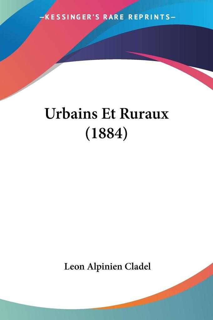 Urbains Et Ruraux (1884) als Taschenbuch