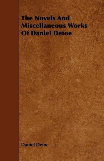The Novels and Miscellaneous Works of Daniel Defoe als Taschenbuch