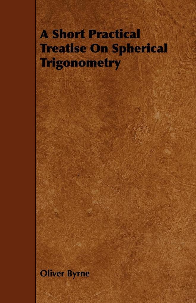 A Short Practical Treatise on Spherical Trigonometry als Taschenbuch