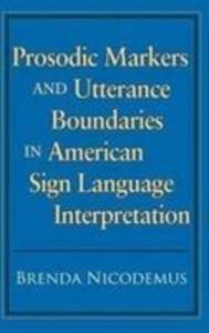 Prosodic Markers and Utterance Boundaries in American Sign Language Interpretation als Buch (gebunden)