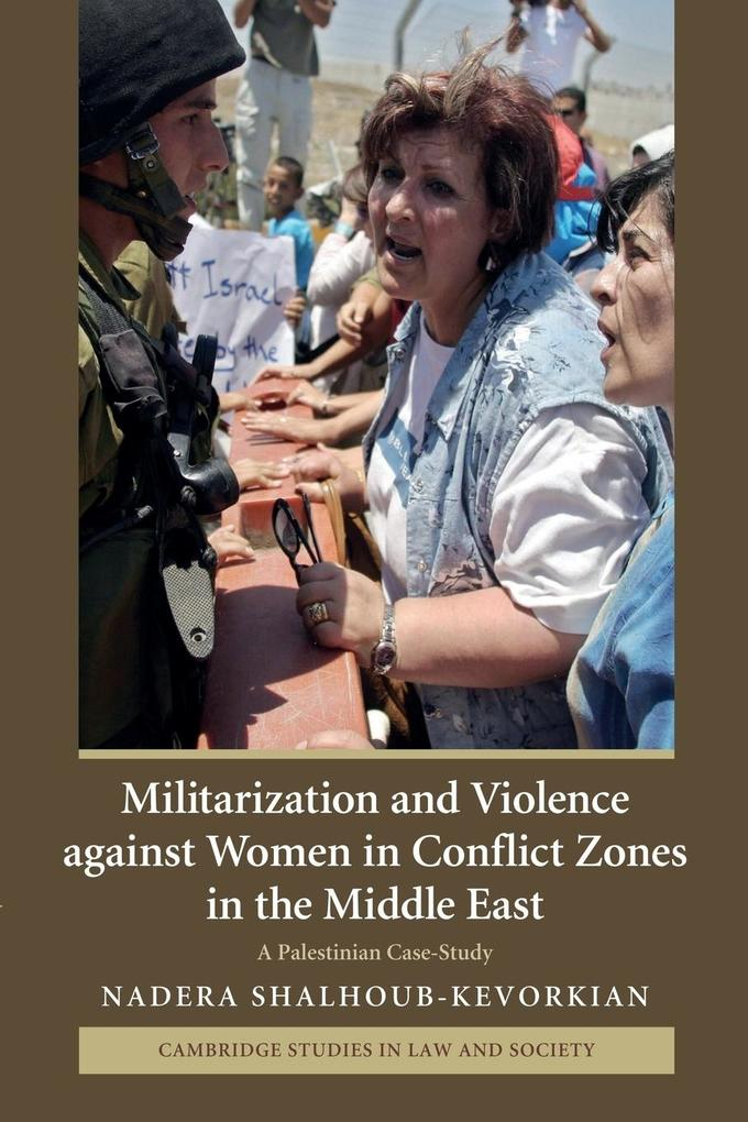 Militarization and Violence Against Women in Conflict Zones in the Middle East als Taschenbuch