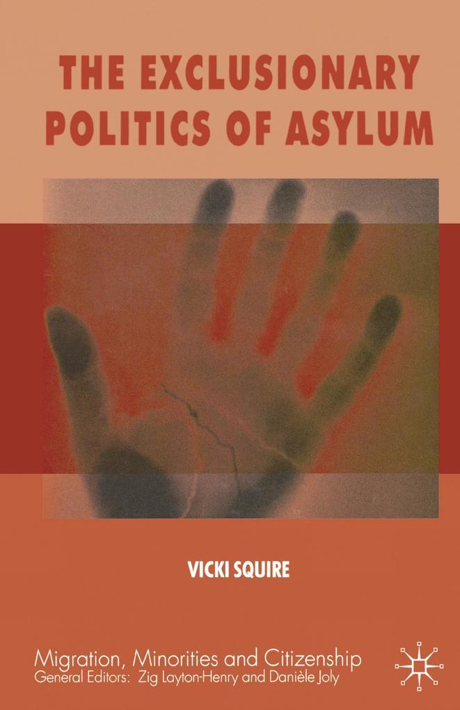 The Exclusionary Politics of Asylum als Buch (gebunden)