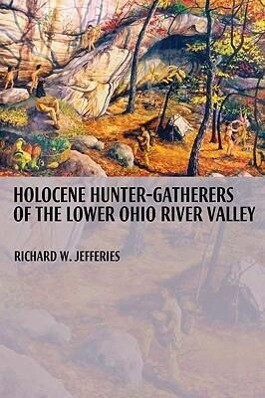 Holocene Hunter-Gatherers of the Lower Ohio River Valley als Taschenbuch