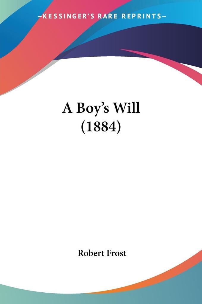 A Boy's Will (1884) als Taschenbuch