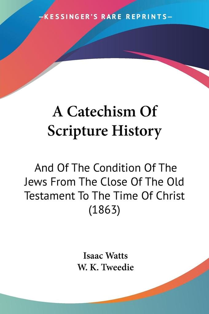 A Catechism Of Scripture History als Taschenbuch