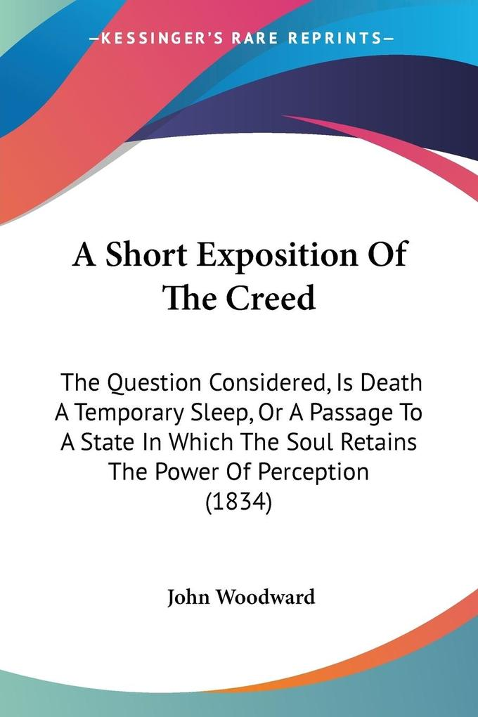 A Short Exposition Of The Creed als Taschenbuch
