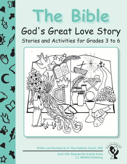 The Bible: God's Great Love Story: Stories and Activities for Grades 3 to 6 als Taschenbuch