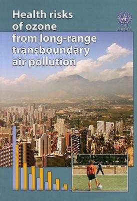 Health Risks of Ozone from Long-Range Transboundary Air Pollution als Taschenbuch