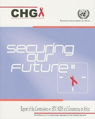 Securing Our Future: Report of the Commission on HIV/AIDS and Governance in Africa als Taschenbuch