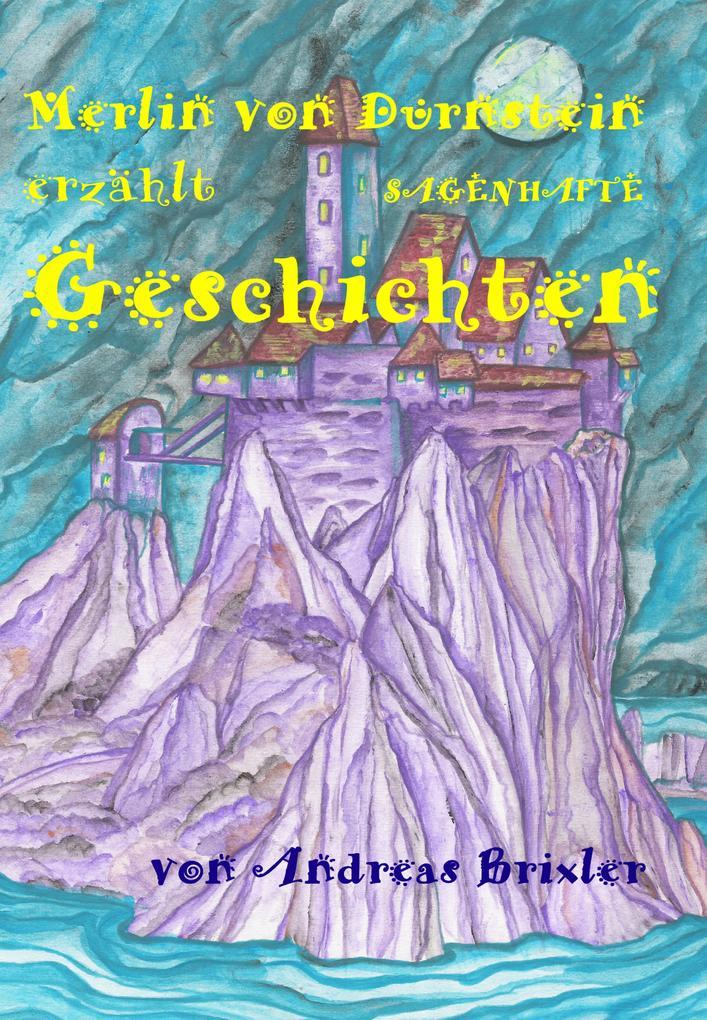 Merlin von Dürnstein erzählt SAGENHAFTE Geschichten als Buch (kartoniert)