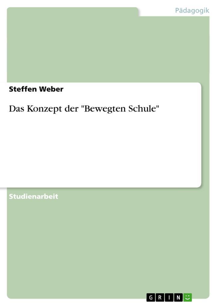"""Das Konzept der """"Bewegten Schule"""" als Buch (geheftet)"""