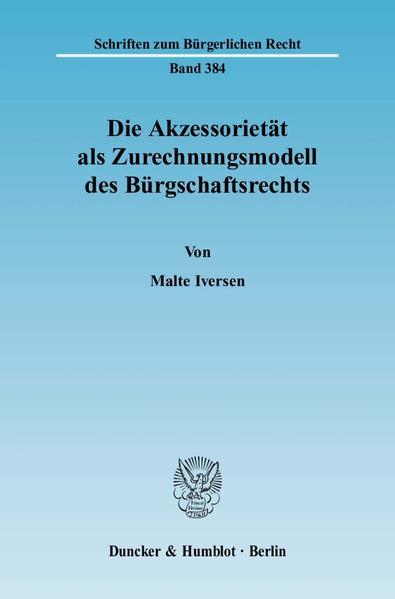 Die Akzessorietät als Zurechnungsmodell des Bürgschaftsrechts als Buch (kartoniert)