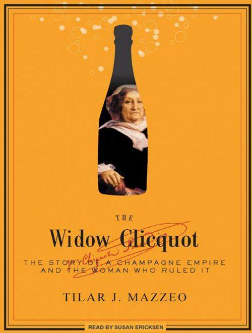 The Widow Clicquot: The Story of a Champagne Empire and the Woman Who Ruled It als Hörbuch CD