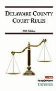 Delaware County Court Rules [With CDROM] als Taschenbuch