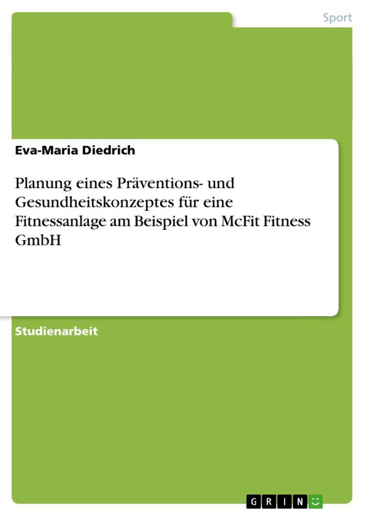 Planung eines Präventions- und Gesundheitskonzeptes für eine Fitnessanlage am Beispiel von McFit Fit als Buch (kartoniert)