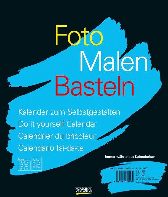 Foto-Malen-Basteln schwarz. Immerwährendes Kalendarium als Kalender