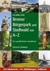 Bremer Bürgerpark und Stadtwald von A-Z