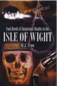 Foul Deeds and Suspicious Deaths in the Isle of Wight als Taschenbuch