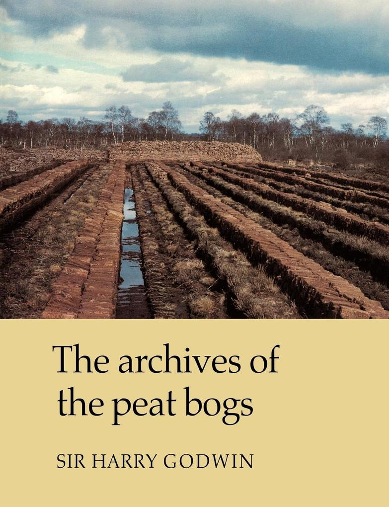 The Archives of Peat Bogs als Taschenbuch