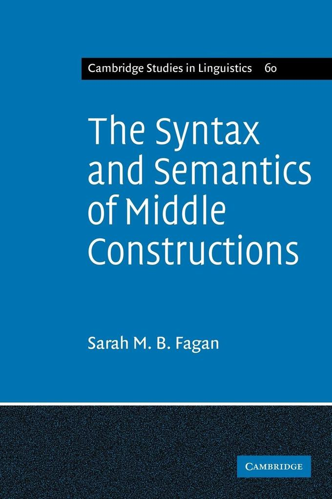 The Syntax and Semantics of Middle Constructions als Taschenbuch