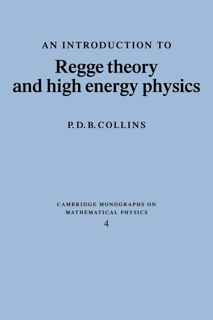 An Introduction to Regge Theory and High Energy Physics als Taschenbuch