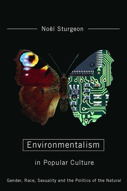 Environmentalism in Popular Culture: Gender, Race, Sexuality, and the Politics of the Natural als Taschenbuch