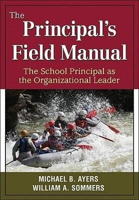 The Principal's Field Manual: The School Principal as the Organizational Leader als Taschenbuch