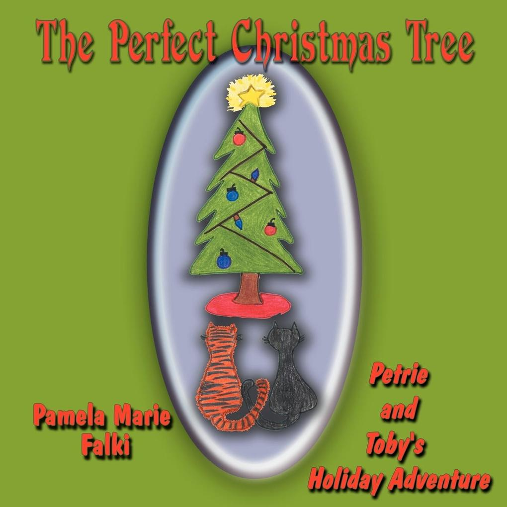 The Perfect Christmas Tree: Petrie and Toby's Holiday Adventure als Taschenbuch