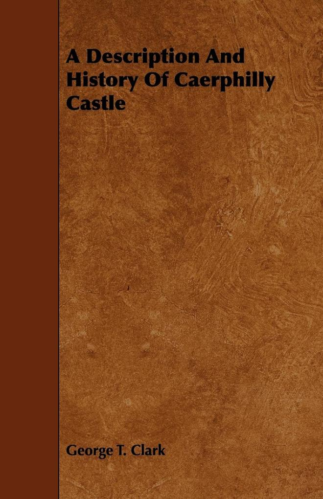 A Description and History of Caerphilly Castle als Taschenbuch