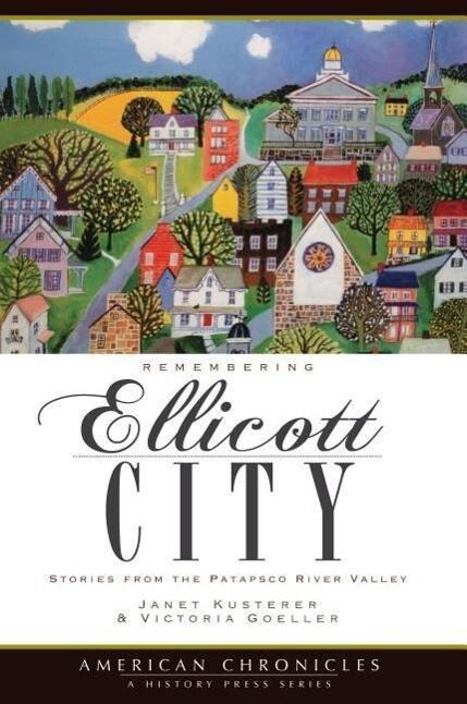 Remembering Ellicott City: Stories from the Patapsco River Valley als Taschenbuch