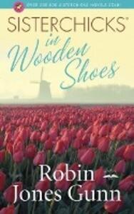 Sisterchicks in Wooden Shoes! als Taschenbuch