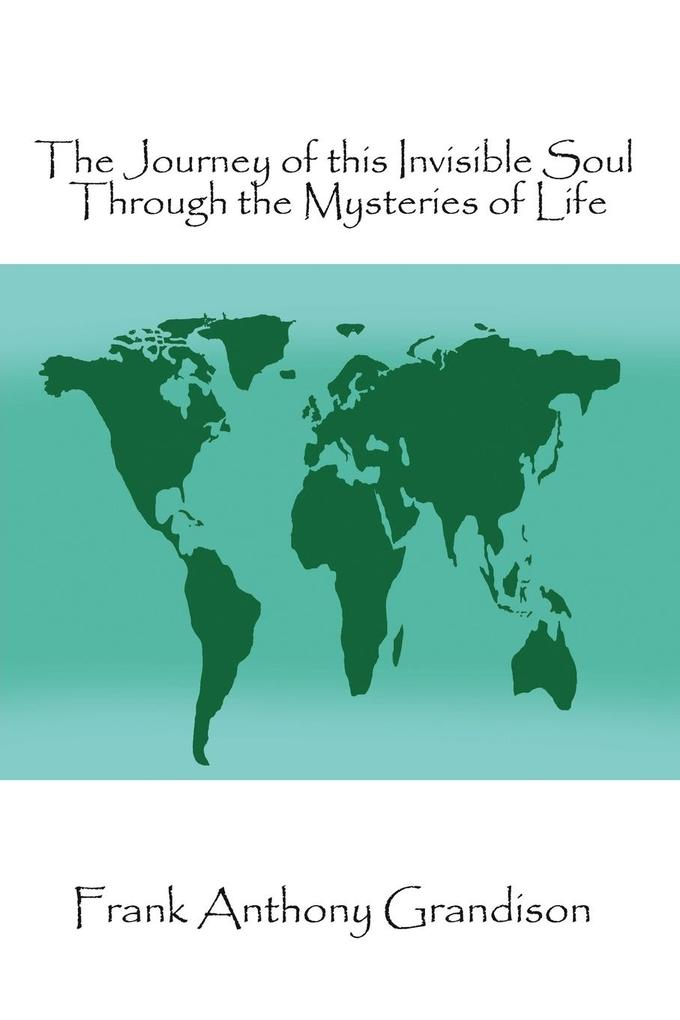 The Journey of This Invisible Soul Through the Mysteries of Life als Taschenbuch