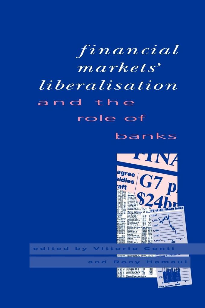 Financial Markets Liberalisation and the Role of Banks als Taschenbuch