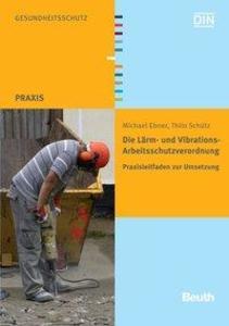 Die Lärm- und Vibrations-Arbeitsschutzverordnung als Buch (kartoniert)
