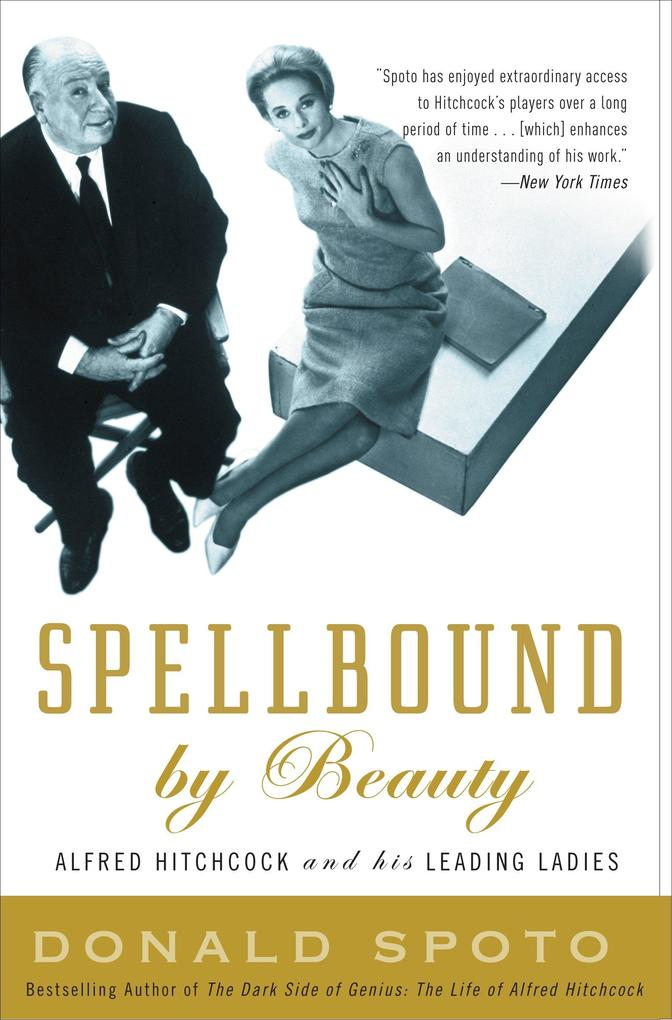 Spellbound by Beauty: Alfred Hitchcock and His Leading Ladies als Taschenbuch