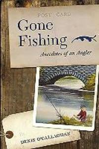 Gone Fishing!: Anecdotes of an Angler als Taschenbuch
