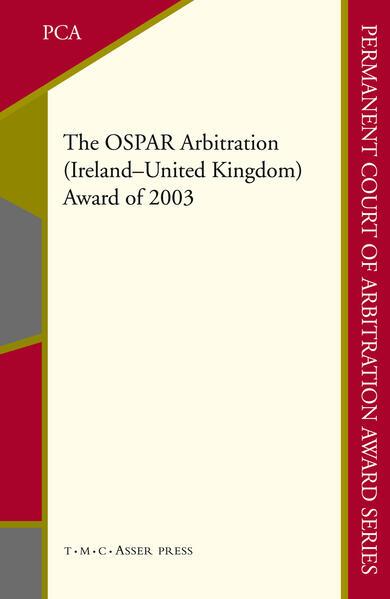 The OSPAR Arbitration (Ireland - United Kingdom): Award of 2003 als Buch (gebunden)