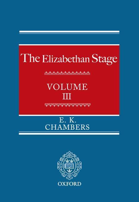 The Elizabethan Stage, Volume III als Buch (gebunden)