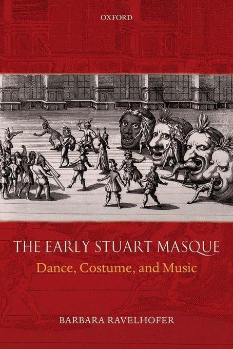 The Early Stuart Masque: Dance, Costume, and Music als Taschenbuch