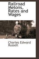 Railroad Melons, Rates and Wages als Buch (gebunden)