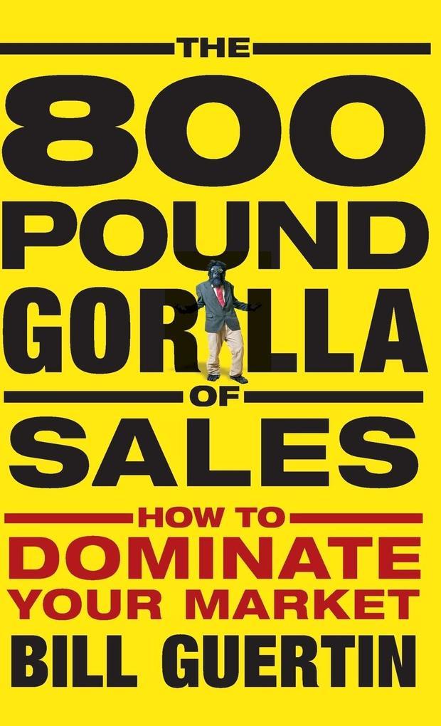 The 800-Pound Gorilla of Sales als Buch (gebunden)