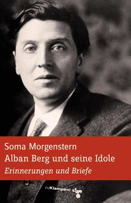 Alban Berg und seine Idole als Buch (gebunden)