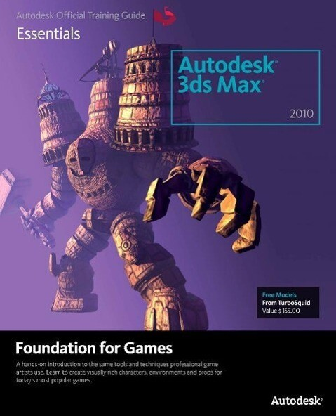 Learning Autodesk 3ds Max 2010 Foundation for Games [With CDROM] als Buch (kartoniert)