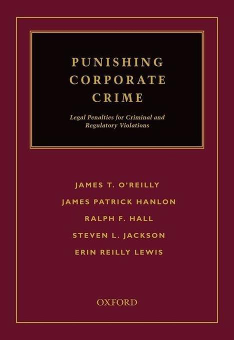 Punishing Corporate Crime: Legal Penalties for Criminal and Regulatory Violations als Buch (gebunden)